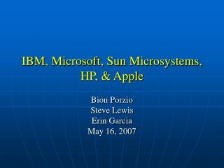 IBM, Microsoft, Sun Microsystems, HP, & Apple