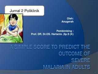 A Simple Score to Predict  the Outcome of  Severe Malaria in Adults