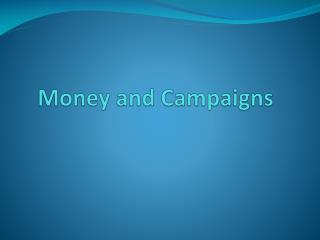 Money and Campaigns