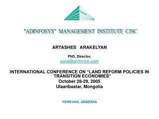 ARTASHES   ARAKELYAN PhD, Director, aara@arminco