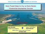 Deniz Ticaret Odasi nin Kiyi ve Deniz Alanlari Y netiminde Karsilastiklari Sorunlar
