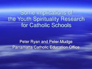 Some Implications of  the Youth Spirituality Research for Catholic Schools