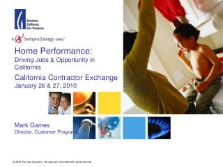 Home Performance: Driving Jobs & Opportunity in California