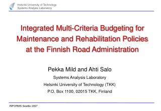 Pekka Mild and Ahti Salo Systems Analysis Laboratory Helsinki University of Technology (TKK)