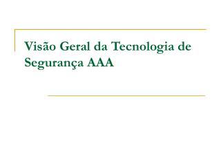 Vis�o Geral da Tecnologia de Seguran�a AAA