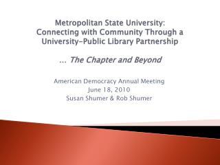 American Democracy Annual Meeting June 18, 2010 Susan  Shumer  & Rob  Shumer