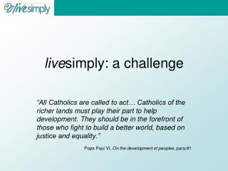 live simply: a challenge