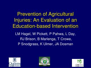 Prevention of Agricultural Injuries: An Evaluation of an Education-based Intervention