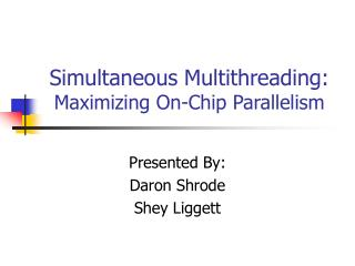 Simultaneous Multithreading: Maximizing On-Chip Parallelism
