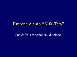 """Entrenamiento """"Alfa-Teta"""""""