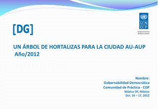 UN ÁRBOL DE HORTALIZAS PARA LA CIUDAD AU-AUP Año /2012