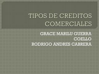 TIPOS DE CREDITOS COMERCIALES