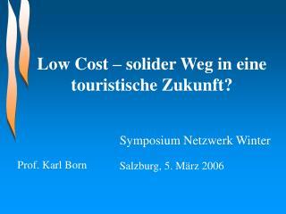 Low Cost – solider Weg in eine touristische Zukunft?