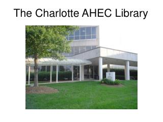 The Charlotte AHEC Library