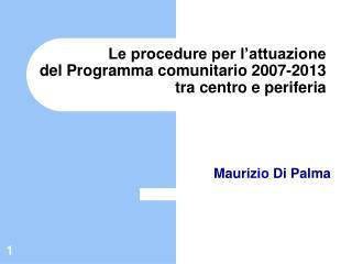 Le procedure per l'attuazione  del Programma comunitario 2007-2013 tra centro e periferia