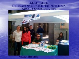 A.I.E.F –L.I.C.E. GIORNATA NAZIONALE PER L'EPILESSIA NOVARA 2-3 MAGGIO 2009