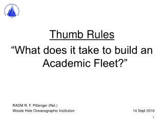 Thumb Rules �What does it take to build an Academic Fleet?�