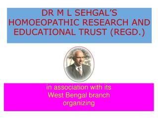 DR M L SEHGAL'S HOMOEOPATHIC RESEARCH AND EDUCATIONAL TRUST (REGD.)