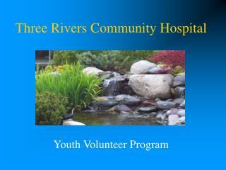 Three Rivers Community Hospital