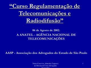 """""""Curso Regulamentação de Telecomunicações e Radiodifusão"""""""