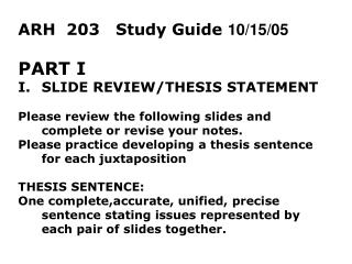 ARH  203   Study Guide  10/15/05 PART I SLIDE REVIEW/THESIS STATEMENT