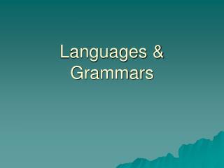 Languages & Grammars