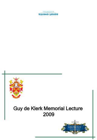 Guy de Klerk Memorial Lecture  2009