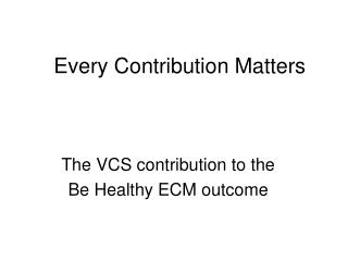 Every Contribution Matters