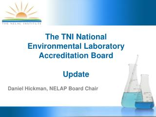 The TNI National Environmental Laboratory Accreditation Board Update