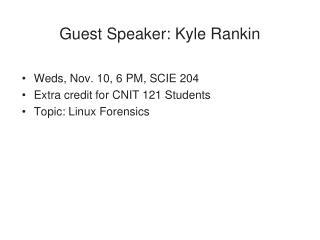 Guest Speaker: Kyle Rankin