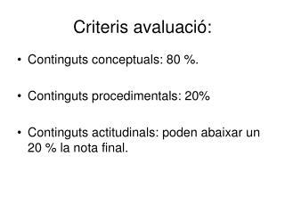 Criteris avaluació: