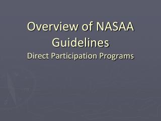Overview of NASAA Guidelines Direct Participation Programs
