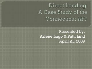 Direct Lending:  A Case Study of the  Connecticut AFP