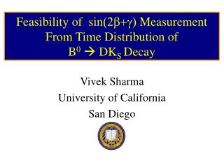 Feasibility of  sin (2b+g)  Measurement From Time Distribution of  B 0 ? DK S  Decay