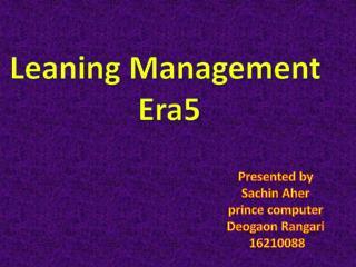 Leaning Management  Era5