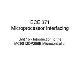 ECE 371 Microprocessor Interfacing