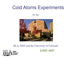 Cold Atoms Experiments