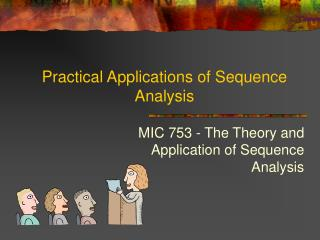 Practical Applications of Sequence Analysis