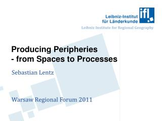 Producing Peripheries - from Spaces to Processes