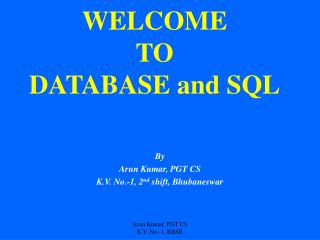 WELCOME  TO  DATABASE and SQL