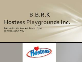 B.B.R.K Hostess Playgrounds Inc.