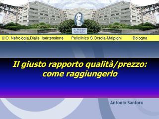 U.O. Nefrologia,Dialisi,Ipertensione       Policlinico S.Orsola-Malpighi          Bologna