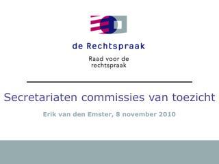 Secretariaten commissies van toezicht