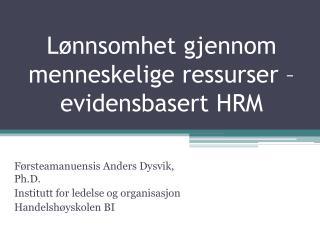 Lønnsomhet gjennom menneskelige ressurser – evidensbasert HRM