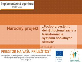 """""""Podpora systému deinštitucionalizácie a transformácie systému sociálnych služieb"""""""