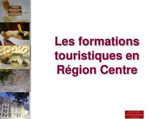 Les formations touristiques en R�gion Centre