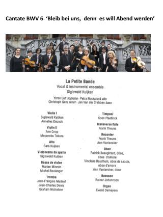 Cantate  BWV 6  ' Bleib bei uns ,   denn es  will  Abend werden '
