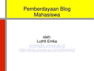 Pemberdayaan Blog Mahasiswa