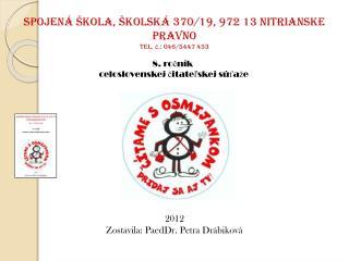 Spojená škola, Školská 370/19, 972 13 Nitrianske Pravno Tel.  č .: 046/5447 453