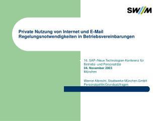 Private Nutzung von Internet und E-Mail Regelungsnotwendigkeiten in Betriebsvereinbarungen